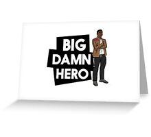Big Damn Hero Greeting Card