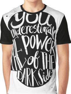 you under estimate the power typography  Graphic T-Shirt