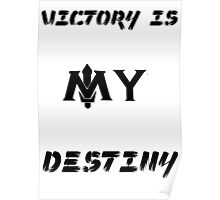 Victory is my Destiny Poster