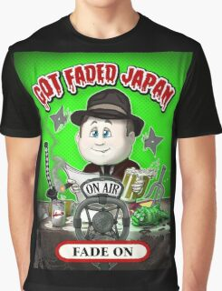 GOT FADED JAPAN PODCAST. FADE ON! Graphic T-Shirt