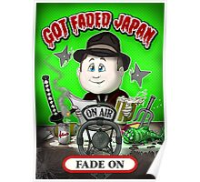 GOT FADED JAPAN PODCAST. FADE ON! Poster