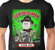 GOT FADED JAPAN PODCAST. FADE ON! Unisex T-Shirt