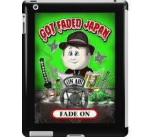 GOT FADED JAPAN PODCAST. FADE ON! iPad Case/Skin