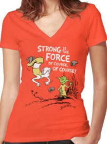 Strong is the Force of Course! Women's Fitted V-Neck T-Shirt