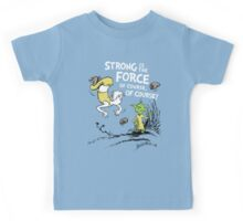 Strong is the Force of Course! Kids Tee