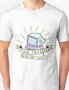 The Internet-Why Unisex T-Shirt