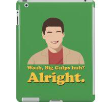 Woah, Big Gulps huh? Alright. iPad Case/Skin