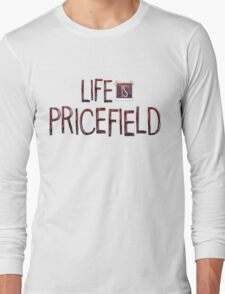 Life is Pricefield Long Sleeve T-Shirt