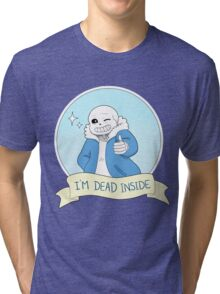 """Undertale - Sans """"I'm Dead Inside"""" Tri-blend T-Shirt"""