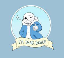 "Undertale - Sans ""I'm Dead Inside"" Unisex T-Shirt"