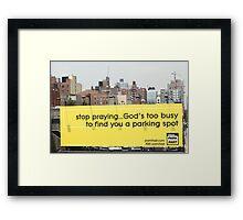 Stop praying... Framed Print