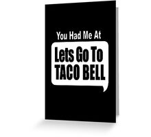 Lets Go Taco Bell Greeting Card