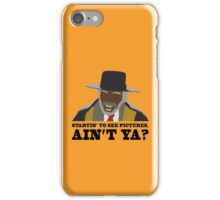Startin to see pictures, aint ya? iPhone Case/Skin