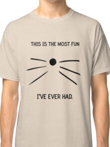 Dan and Phil- This is the most fun I've ever had. Classic T-Shirt