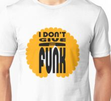I don't give a funk Unisex T-Shirt