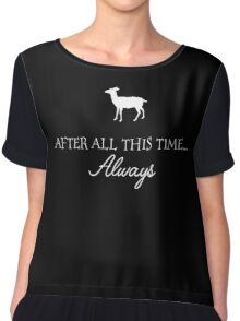 after all this time... always  Chiffon Top