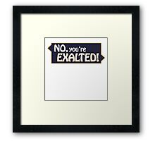 No, You're Exalted! Podcast T-Shirt Framed Print