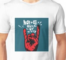 Noise Music Is My Style part II Unisex T-Shirt