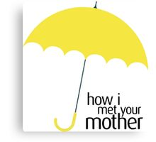 How I Met Your Mother (YELLOW UMBRELLA) Canvas Print