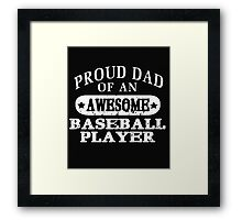 Papa PROUD DAD OF AN AWESOME BASEBALL PLAYER Hot T-shirt Framed Print