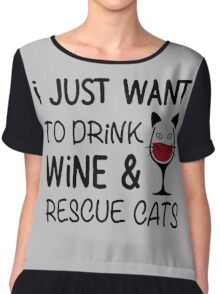 I JUST WANT TO DRINK WINE AND RESCUE CATS Chiffon Top