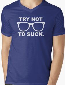 Try not to Suck Mens V-Neck T-Shirt