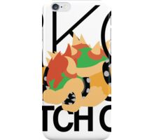 Bowser Outta Nowhere iPhone Case/Skin