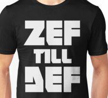 ZEF till DEF Unisex T-Shirt