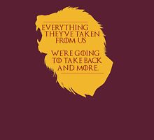 House Lannister: Everything They've Taken Unisex T-Shirt