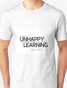 unhappy: source of learning - bill gates Unisex T-Shirt