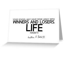 winners and losers - bill gates Greeting Card