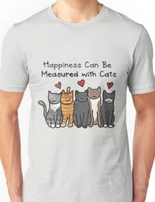 Happiness  Can Be Measured With Cats Unisex T-Shirt