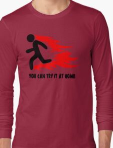 You Can Try It At Home Long Sleeve T-Shirt