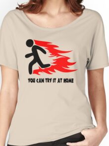 You Can Try It At Home Women's Relaxed Fit T-Shirt