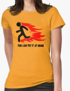 You Can Try It At Home Womens Fitted T-Shirt