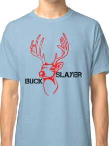 The Buck Slaye Classic T-Shirt