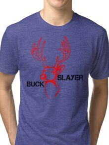 The Buck Slaye Tri-blend T-Shirt