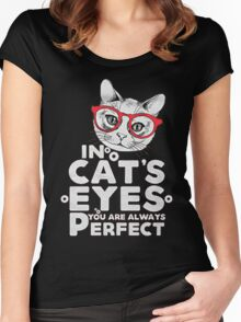 IN CAT'S EYES YOU ARE ALWAYS PERFECT Women's Fitted Scoop T-Shirt