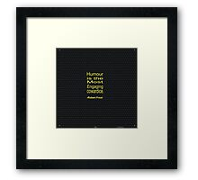 """Humour Is the most engaging cowardice."" -Robert Frost Framed Print"