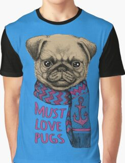 Must Love Pugs Graphic T-Shirt