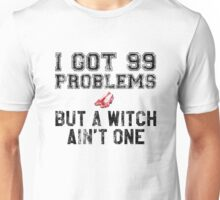 99 Problems But a Witch Ain't One Unisex T-Shirt
