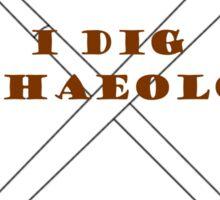 I Dig Archaeology! Sticker