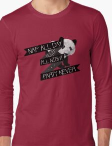Nap All Day Sleep All Night Party Never Long Sleeve T-Shirt
