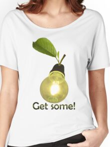 Get Some! Light / ideas / Inspiration Women's Relaxed Fit T-Shirt