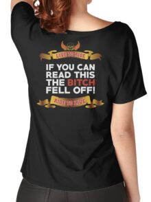 If You Can Read This Then The Bitch Fell off Women's Relaxed Fit T-Shirt