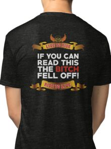 If You Can Read This Then The Bitch Fell off Tri-blend T-Shirt