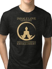 Yoga with cat - Inhale Love exhale Hate Tri-blend T-Shirt
