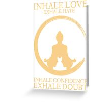 Yoga with cat - Inhale Love exhale Hate Greeting Card