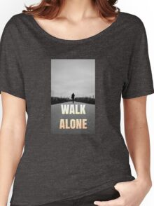 I Walk Alone Women's Relaxed Fit T-Shirt