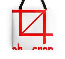 oh, crop Tote Bag